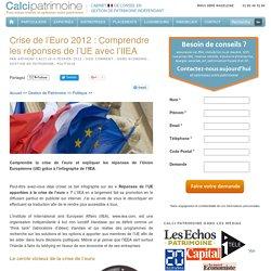 Crise de l'Euro 2012 : Comprendre les réponses de l'UE avec l'IIEA