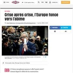 Crise après crise, l'Europe fonce vers l'abîme
