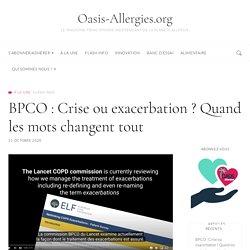 BPCO : Crise ou exacerbation ? Quand les mots changent tout