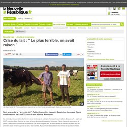 Crise du lait : Le plus terrible, on avait raison - 04/09/2016