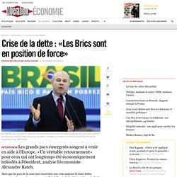 Crise de la dette : «Les Brics sont en position de force»