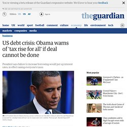 US debt crisis: Obama warns of 'tax rise for all' if deal cannot be done