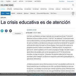 La crisis educativa es de atención