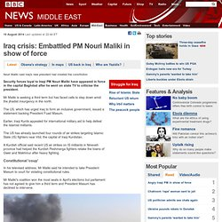Iraq crisis: Embattled PM Nouri Maliki in show of force