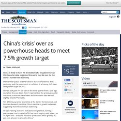 China's 'crisis' over as powerhouse heads to meet 7.5% growth target - Econ