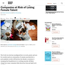 Why the Crisis Is Putting Companies at Risk of Losing Female Talent