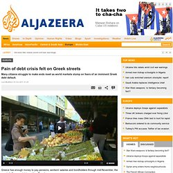 Pain of debt crisis felt on Greek streets - Europe