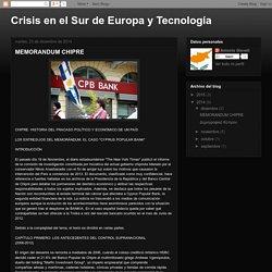 Crisis en el Sur de Europa y Tecnología: MEMORANDUM CHIPRE