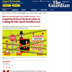 Legal weed faces its first crisis as vaping deaths spark health scare