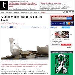 A Crisis Worse Than ISIS? Bail-Ins Begin