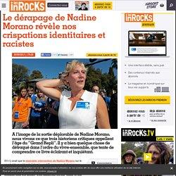 Le dérapage de Nadine Morano révèle nos crispations identitaires et racistes