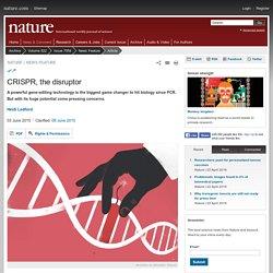 CRISPR, the disruptor