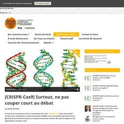 INRA 06/07/18 REVUE SESAME - [CRISPR-Cas9] Surtout, ne pas couper court au débat