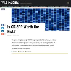 Is CRISPR Worth the Risk?