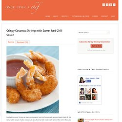 Crispy Coconut Shrimp with Sweet Red Chili Sauce l Once Upon A Chef