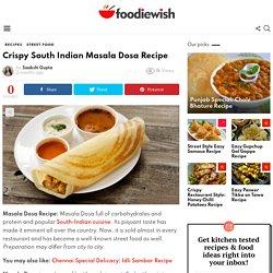 Crispy South Indian Masala Dosa Recipe