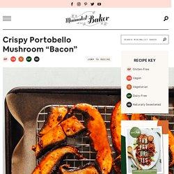 "Crispy Vegan Portobello Mushroom ""Bacon"""