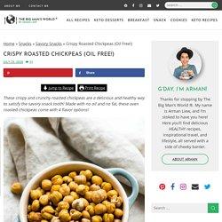 Crispy Roasted Chickpeas (Oil Free!) - The Big Man's World ®