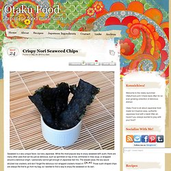 » Crispy Nori Seaweed Chips Otaku Food
