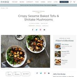 Crispy Sesame Baked Tofu & Shiitake Mushrooms Recipe on Food52