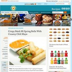 Crispy Bánh Mì Spring Rolls With Creamy Chili Mayo