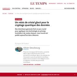 Un relais de cristal glacé pour le cryptage quantique des données - Le Temps