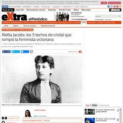 Aletta Jacobs: 5 techos de cristal que rompió la feminista victoriana