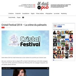 Cristal Festival 2014 - La crème du palmarès - Il était une pub