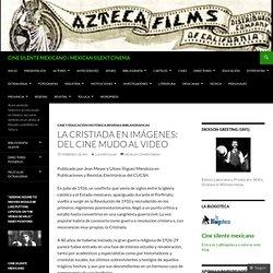 La Cristiada en imágenes: del cine mudo al video