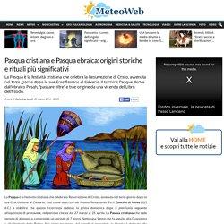 Pasqua cristiana e Pasqua ebraica: origini storiche e rituali più significativi - Meteo Web