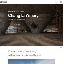 Cristiano Bianchi, Archea Associati · Chang Li Winery · Divisare