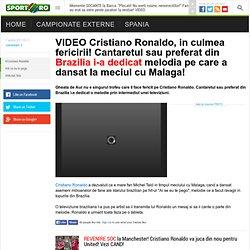 VIDEO Cristiano Ronaldo, in culmea fericirii! Cantaretul sau preferat din Brazilia i-a dedicat melodia pe care a dansat la meciul cu Malaga!
