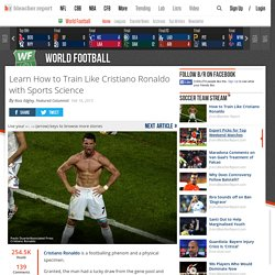 Learn How to Train Like Cristiano Ronaldo with Sports Science