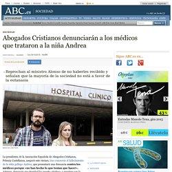 Abogados Cristianos denunciarán a los médicos que trataron a la niña Andrea