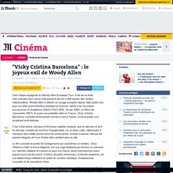"""Vicky Cristina Barcelona"" : le joyeux exil de Woody Allen"