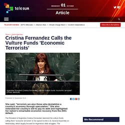 Cristina Fernandez Calls the Vulture Funds 'Economic Terrorists'