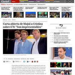 "Carta abierta de Majul a Cristina sobre 678: ""Son impresentables"""