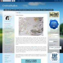 CristinaSkyBox: Future Careers