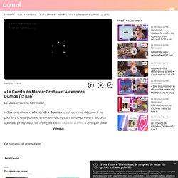 « Le Comte de Monte-Cristo » d'Alexandre Dumas (12 juin) - Vidéo Français