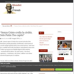 """""""Senza Cristo crolla la civiltà. Solo Putin l'ha capito"""" - Blondet & Friends"""