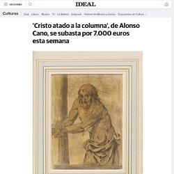 'Cristo atado a la columna', de Alonso Cano, se subasta por 7.000 euros esta semana