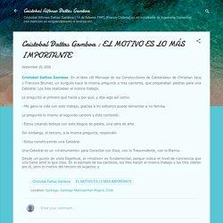 Cristobal Dattas Gamboa : EL MOTIVO ES LO MÁS IMPORTANTE