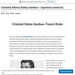 Cristobal Dattas Gamboa- Francis Drake – Cristobal Alfonso Dattas Gamboa – Ingeniería comercial