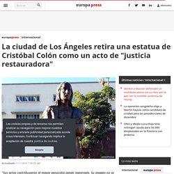 """La ciudad de Los Ángeles retira una estatua de Cristóbal Colón como un acto de """"justicia restauradora"""""""