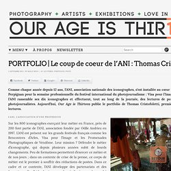 Le coup de coeur de l'ANI : Thomas Cristofoletti | Magazine photographique : Our age is thirteen