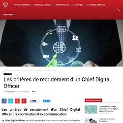 Les critères de recrutement d'un Chief Digital Officer