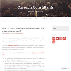 Which Criteria Need to Be Achieved to Get The Migration Approved? – Ozreach Consultants