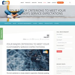 Four Major Criterions to meet your Customer's Service Expectations