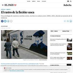 Crítica de 'Nuestras guerras. Relatos sobre los conflictos vascos': El rastro de la ficción vasca
