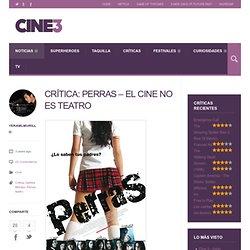 Crítica: Perras – El cine no es teatro